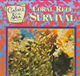 Coral Reef Survival, Marie Bearanger and Eric Ethan, 0836817362