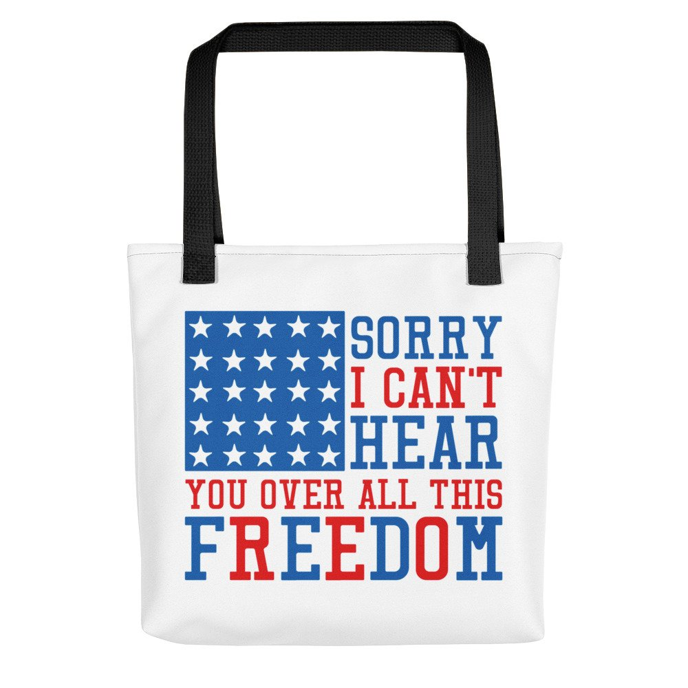 City Street Prints - Sorry I Can't Hear You Over All This Freedom Tote Bag