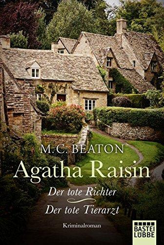Agatha Raisin und der tote Richter/Agatha Raisin und der tote Tierarzt: Zwei Kriminalromane in einem Band (Agatha Raisin Mysteries, Band 1)