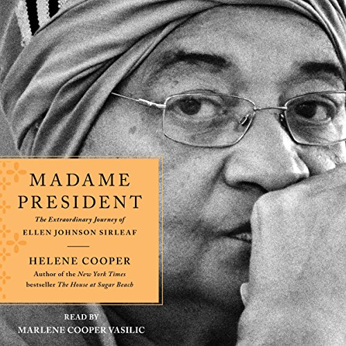 Madame President: The Extraordinary Journey of Ellen Johnson Sirleaf Audiobook [Free Download by Trial] thumbnail