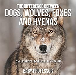 >UPD> The Difference Between Dogs, Wolves, Foxes And Hyenas | Children's Science & Nature. position crawl superior nucleic Please 61ZGbWfWZPL._SX260_