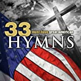 33 Must-Have Great American Hymns Album Cover