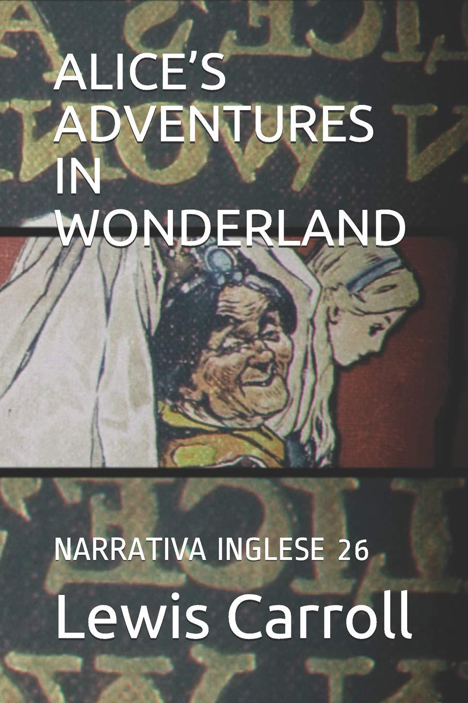 ALICES ADVENTURES IN WONDERLAND: NARRATIVA INGLESE 26: Amazon.es: Lewis Carroll: Libros en idiomas extranjeros