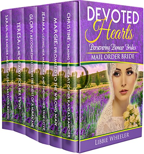 Libbie Collection - MAIL ORDER BRIDE: Devoted Hearts: Persevering Pioneer Brides: 6 Book Box Set: Clean Western Historical Romance