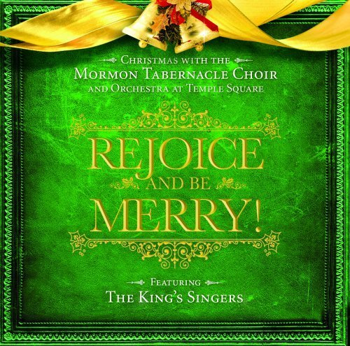 Rejoice and Be Merry: Christmas with the Mormon Tabernacle Choir and Orchestra at Temple Square Featuring The King Singers by Mormon Tabernacle Choir (2008-09-30) (Christmas Rock Choir)