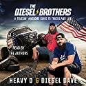 The Diesel Brothers: A Truckin' Awesome Guide to Trucks and Life Audiobook by  Heavy D,  Diesel Dave Narrated by  Heavy D,  Diesel Dave