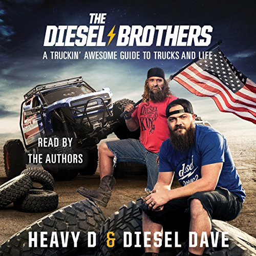 The Diesel Brothers: A Truckin' Awesome Guide to Trucks and Life by Simon & Schuster Audio