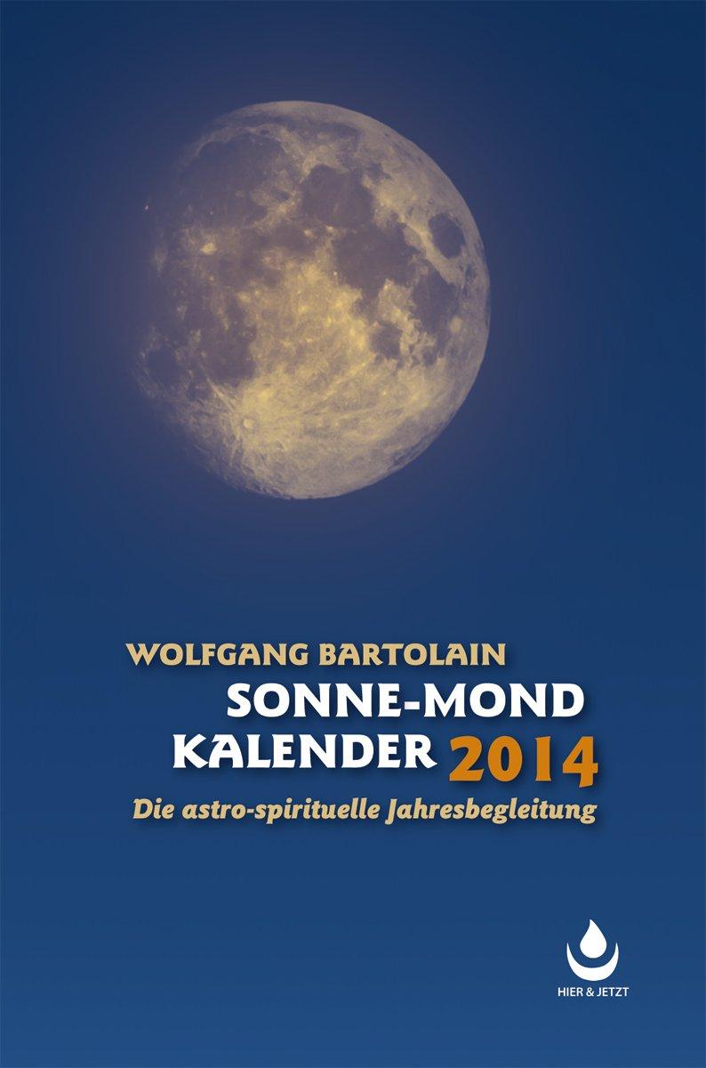 Sonne-Mond Kalender für 2014: Die astro-spirituelle Begleitung
