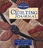 quilt diary - My Quilting Journal: A Quilter's Memory Book for Thoughts and Photographs of Favorite Quilts