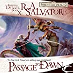 Passage to Dawn: Legend of Drizzt: Legacy of the Drow, Book 4 | R. A. Salvatore