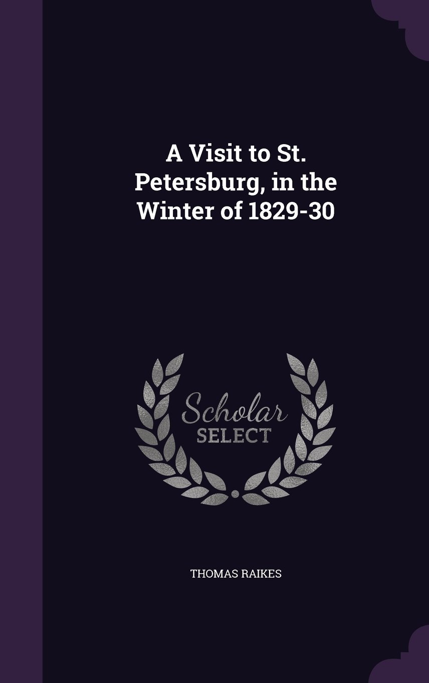 Download A Visit to St. Petersburg, in the Winter of 1829-30 PDF