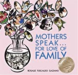 Mothers Speak..., Rosalie Gaziano and Rosalie Fuscaldo Gaziano, 1930754736