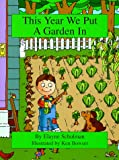 This Year We Put a Garden In, Elayne Schulman, 1892780038