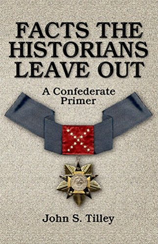 Facts the Historians Leave Out: A Confederate - Confederate Flag Third