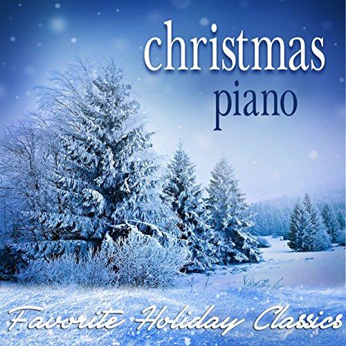 Christmas Piano: Favorite Holiday Classics -