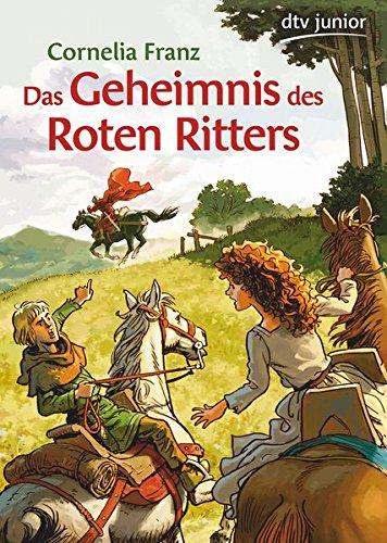 Das Geheimnis des Roten Ritters: Ein Abenteuer aus dem Mittelalter