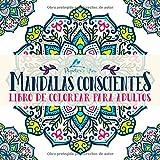 Mandalas Conscientes: Libro De Colorear Para Adultos
