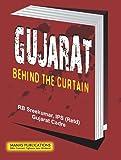 Gujarat Behind the Curtain