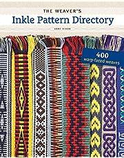 The Weaver's Inkle Pattern Directory: 400 Warp-Faced Weaves