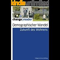 Demographischer Wandel - Zukunft des Wohnens (change reader)