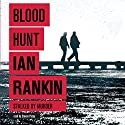 Blood Hunt Audiobook by Ian Rankin Narrated by Steven Pacey
