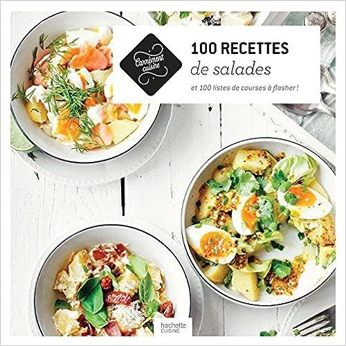 100 recettes de salades: et 100 listes de courses à flasher !