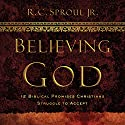 Believing God Teaching Series Audiobook by R.C. Sproul Jr. Narrated by R.C. Sproul Jr.