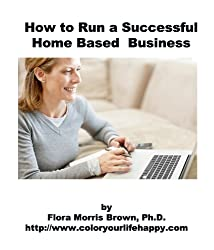 How to Run a Successful Home Based Business