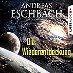 Die Wiederentdeckung | Andreas Eschbach