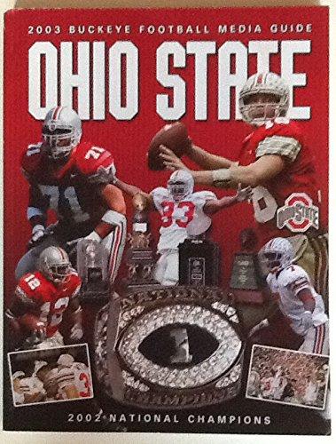 2003 Buckeye Football Media Guide (with Ohio State 2002 National Champions statistics, details.) - 2002 State Football Buckeyes Ohio