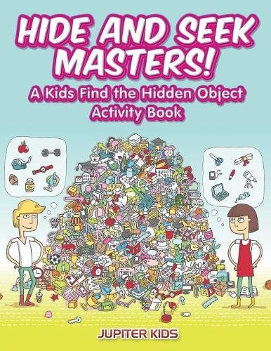 Read Online Hide and Seek Masters! A Kids Find the Hidden Object Activity Book pdf
