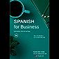 Spanish for Business: Español profesional, curso de español de negocios. Modelo de examen DELE B2 (Spanish Edition)