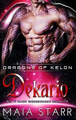 Dekario (Dragons Of Kelon) (A Sci Fi Alien Weredragon Romance)