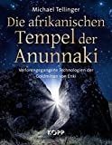 Die afrikanischen Tempel der Anunnaki