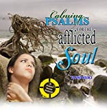 Calming Psalms for the Afflicted Soul