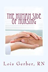 The Human Side of Nursing: A Short Story Collection (Nursing in the Neighborhoods) (Volume 1) Paperback
