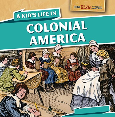 A Kid's Life in Colonial America (How Kids Lived)