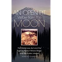 An Open Pit Visible from the Moon: The Wilderness Act and the Fight to Protect Miners Ridge and the Public Interest…