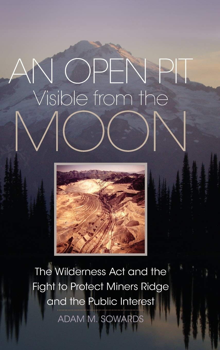An Open Pit Visible from the Moon: The Wilderness Act and the ...