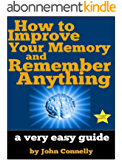 How to Improve Your Memory and Remember Anything: Flash Cards, Memory Palaces, Mnemonics (50+ Powerful Hacks for Amazing Memory Improvement) (The Learning Development Book Series 7) (English Edition)