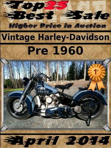 April 2014 - Vintage Harley-Davisdon Pre 1960 - Top25 Best Sale - Higher Price in Auction
