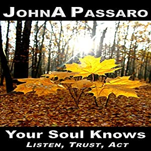 Your Soul Knows: Listen, Trust, Act Audiobook