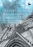 Medieval and Renaissance Famagusta: Studies in Architecture, Art and History