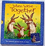 img - for I Love You As Big As THE World & When We're Together [Two Picture Book Box Set] book / textbook / text book
