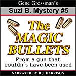The Magic Bullets: Suzi B. Mystery #5 | Gene Grossman