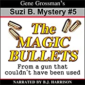 The Magic Bullets: Suzi B. Mystery #5 | Gene Grossman