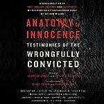 Anatomy of Innocence: Testimonies of the Wrongfully Convicted   Laura Caldwell - editor,Leslie S. Klinger - editor