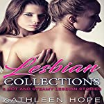 Lesbian Collections: 5 Hot and Steamy Lesbian Stories | Kathleen Hope