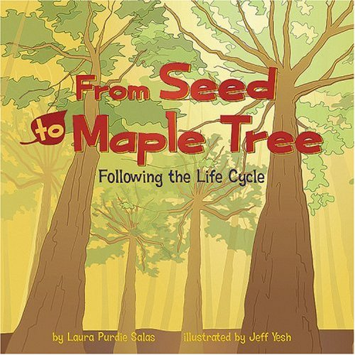 Amazing Life Cycles (From Seed to Maple Tree: Following the Life Cycle (Amazing Science: Life Cycles))