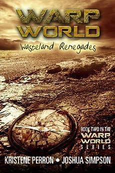 Warpworld: Wasteland Renegades by [Perron, Kristene, Simpson, Joshua]